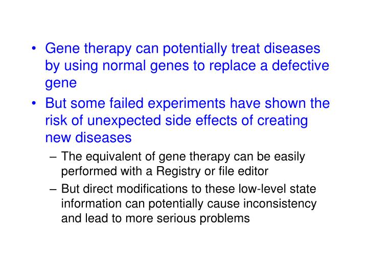 Gene therapy can potentially treat diseases by using normal genes to replace a defective gene