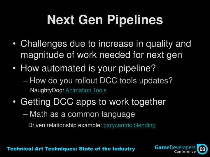 Next Gen Pipelines