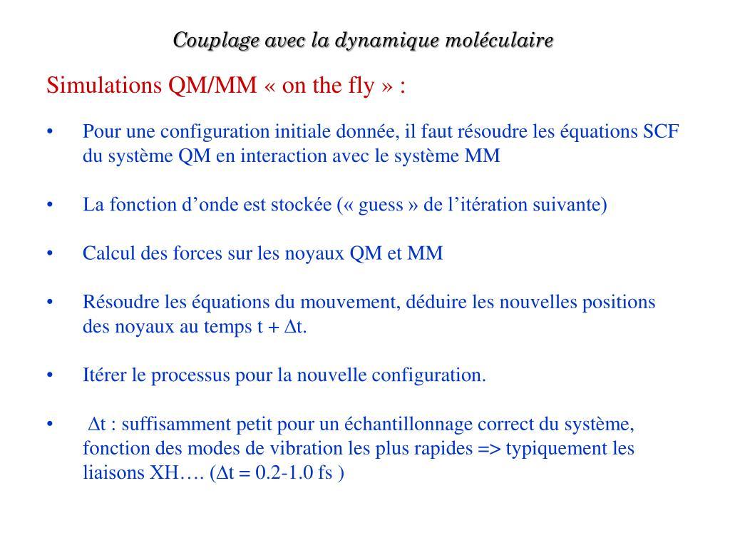 Couplage avec la dynamique moléculaire