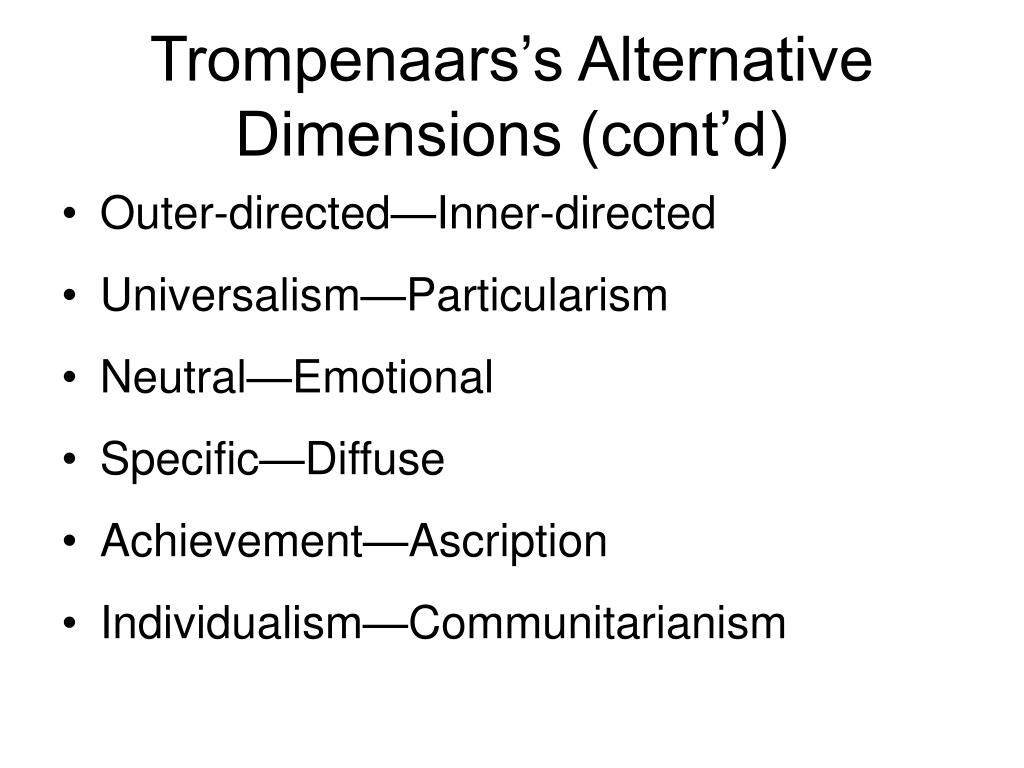 Trompenaars's Alternative Dimensions (cont'd)