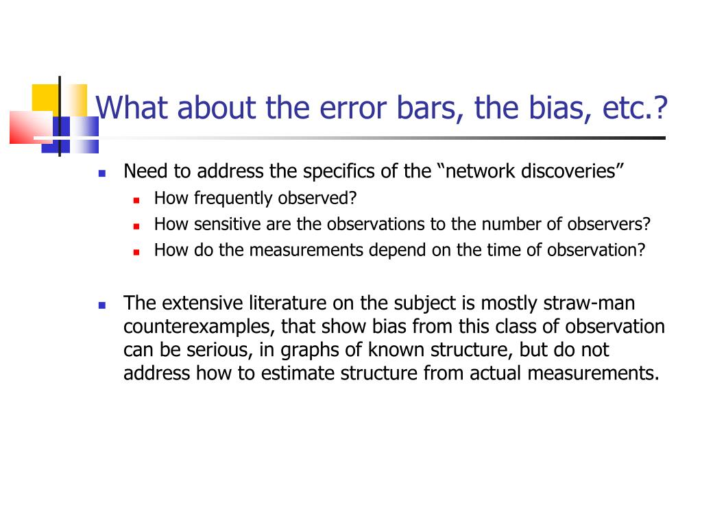 What about the error bars, the bias, etc.?