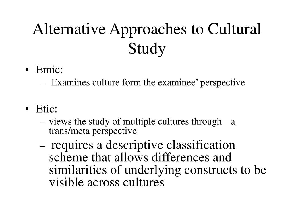 Alternative Approaches to Cultural Study
