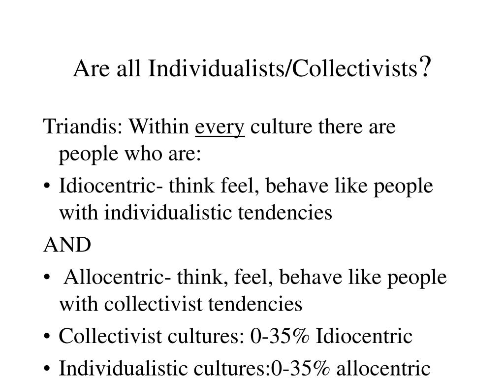 Are all Individualists/Collectivists