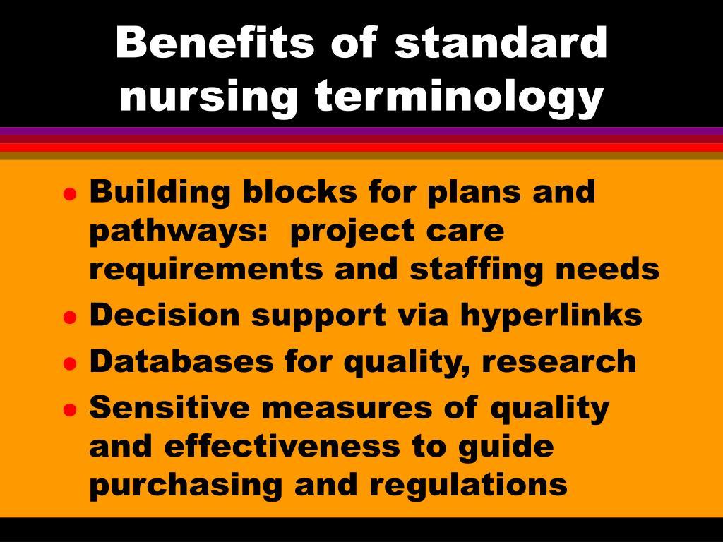 Benefits of standard nursing terminology