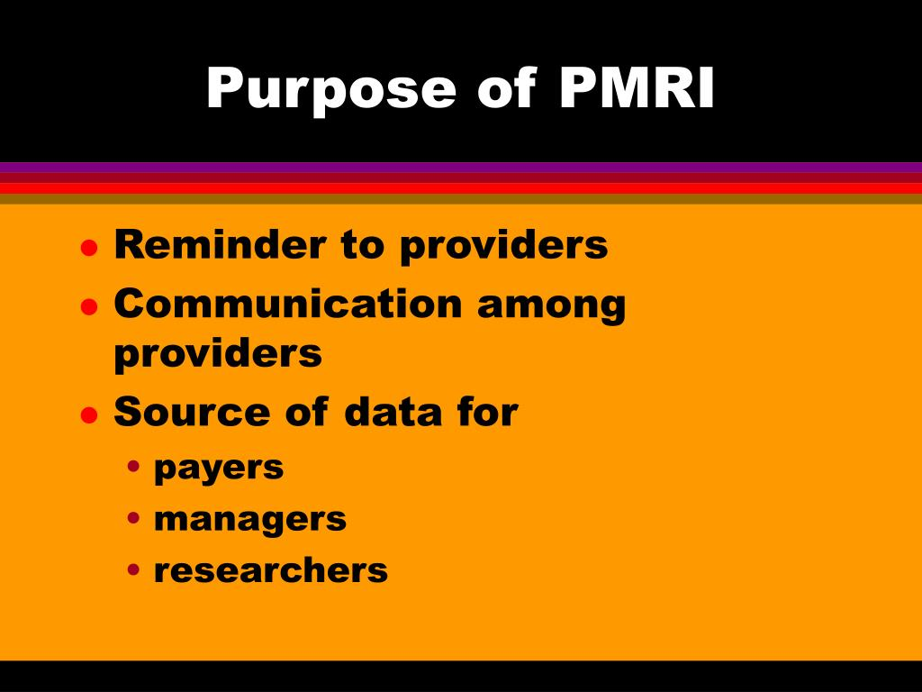 Purpose of PMRI