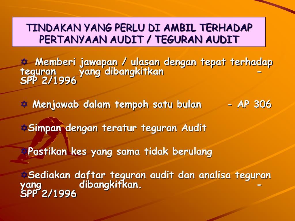 TINDAKAN YANG PERLU DI AMBIL TERHADAP PERTANYAAN AUDIT / TEGURAN AUDIT