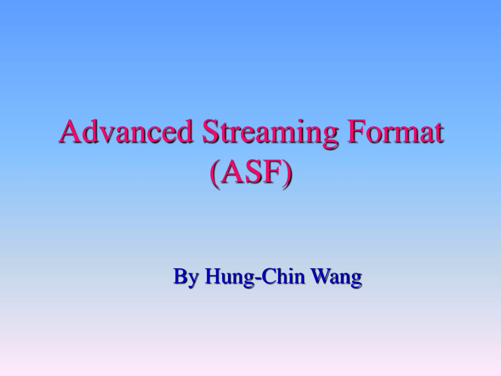 Advanced Streaming Format (ASF)