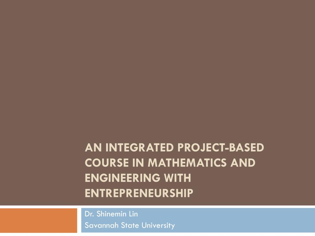 an integrated project based course in mathematics and engineering with entrepreneurship