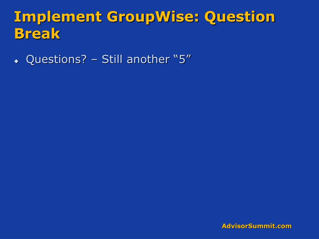 Implement GroupWise: Question Break