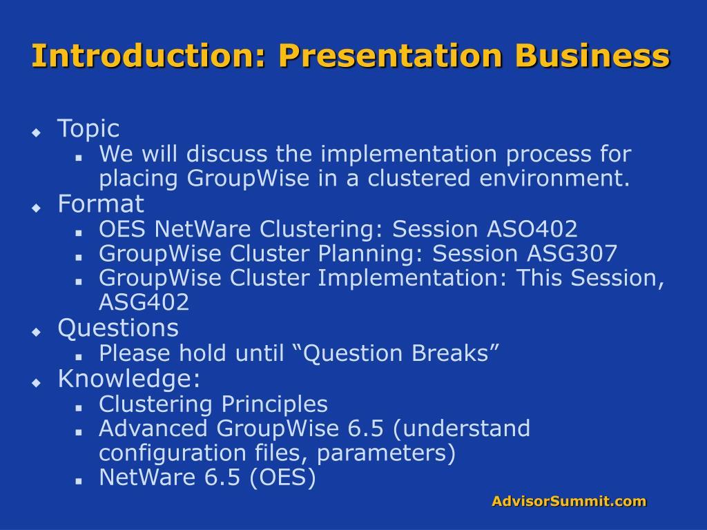 Introduction: Presentation Business