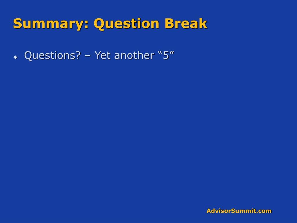 Summary: Question Break