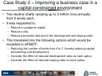 case study 2 improving a business case in a capital constrained environment