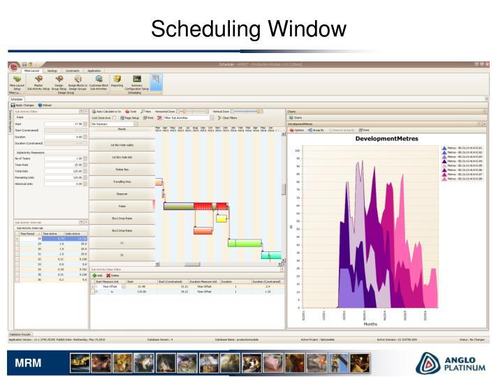 Scheduling Window