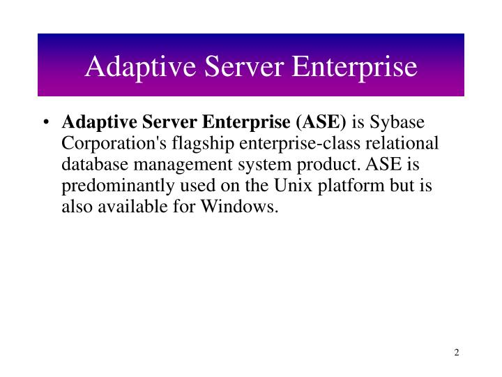 Adaptive server enterprise