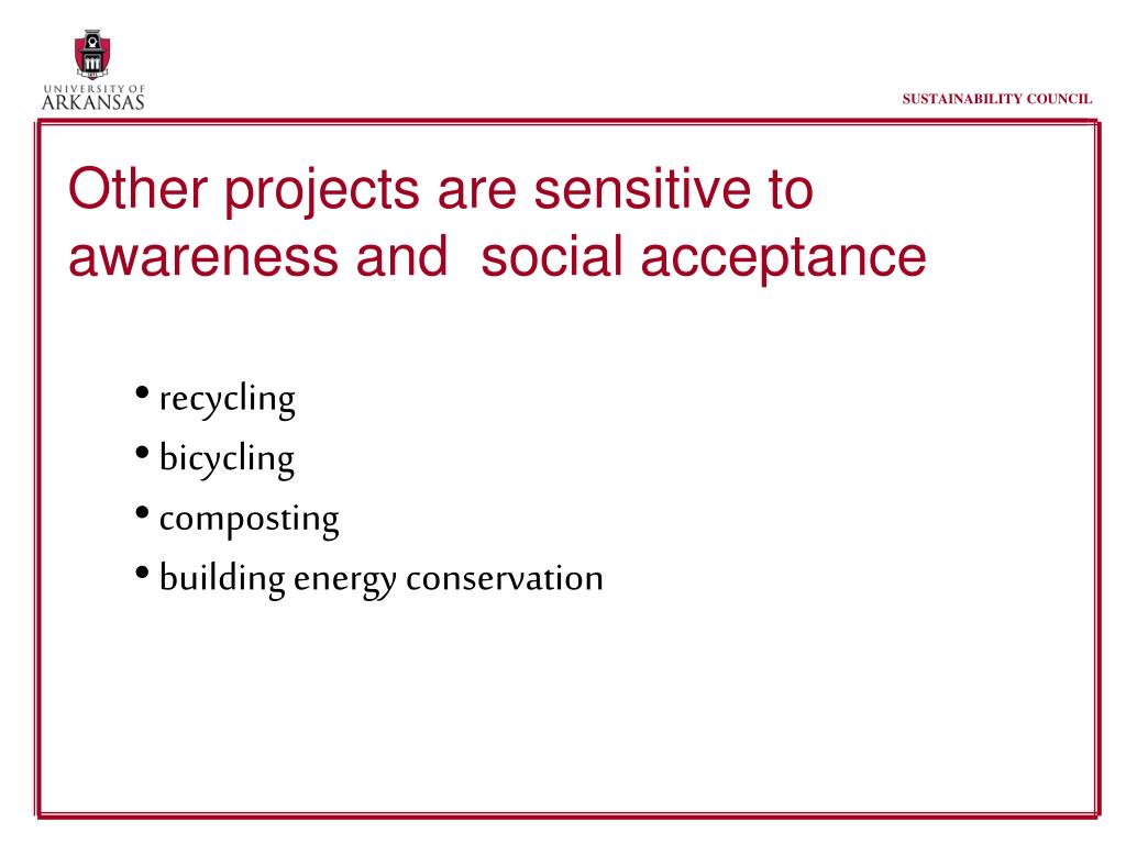 Other projects are sensitive to awareness and  social acceptance
