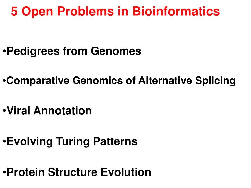 5 Open Problems in Bioinformatics