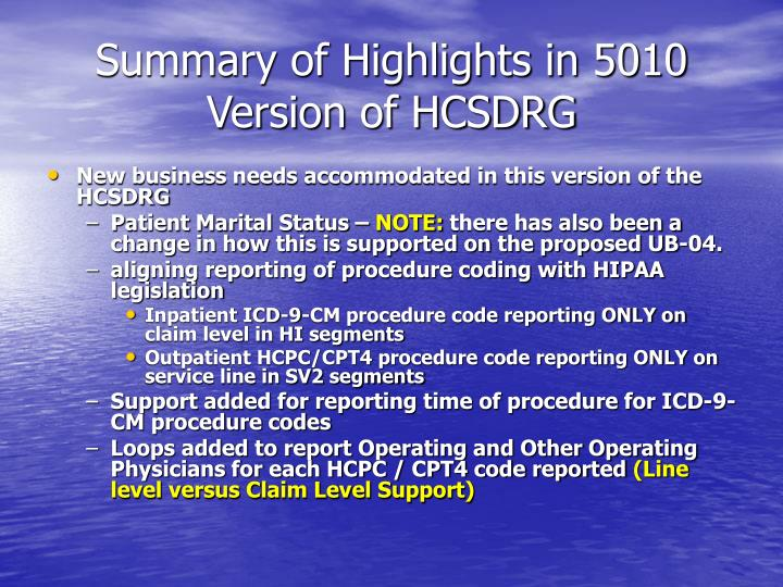 Summary of Highlights in 5010 Version of HCSDRG
