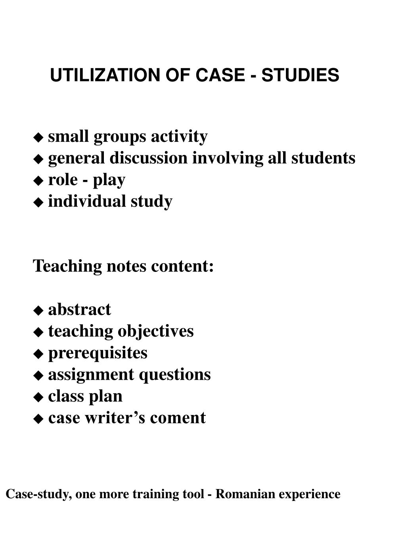 UTILIZATION OF CASE - STUDIES