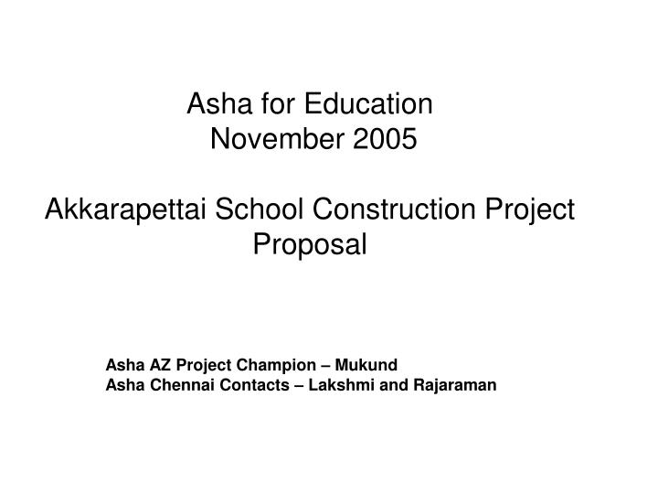 Asha for education november 2005 akkarapettai school construction project proposal