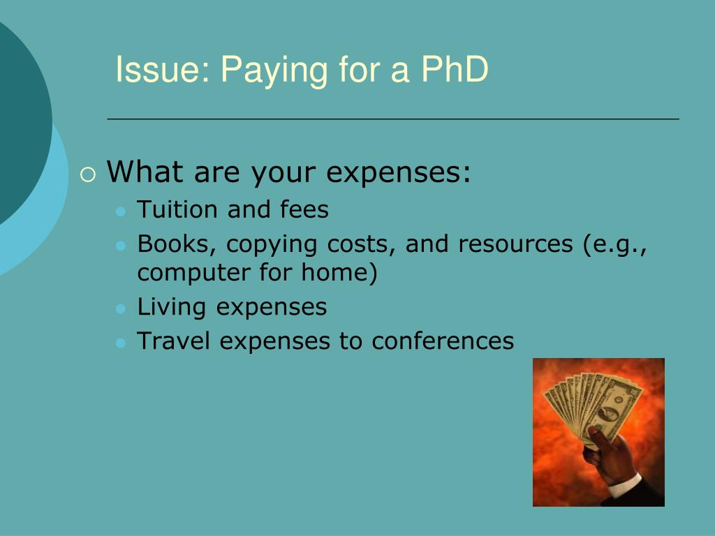Issue: Paying for a PhD