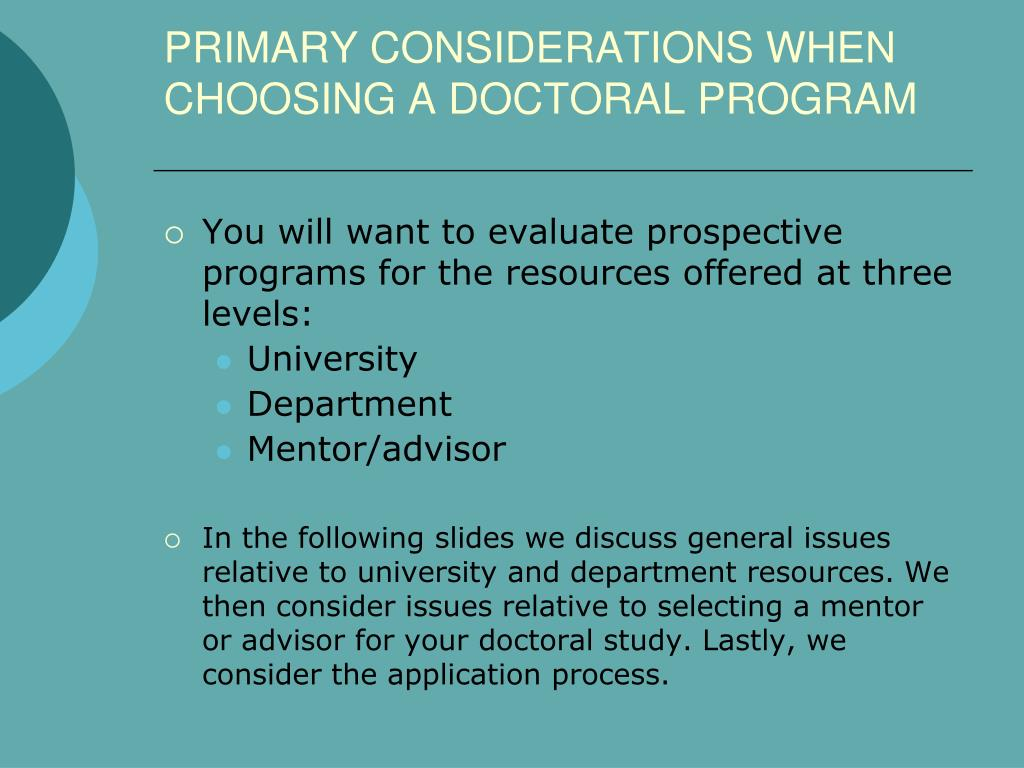 PRIMARY CONSIDERATIONS WHEN CHOOSING A DOCTORAL PROGRAM
