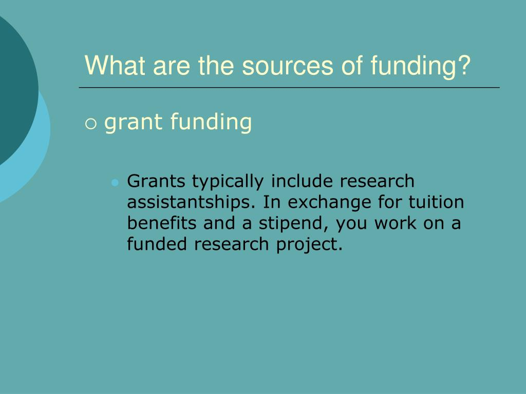 What are the sources of funding?