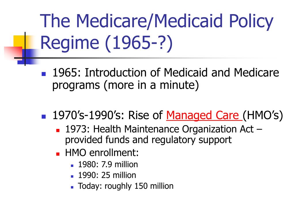 The Medicare/Medicaid Policy Regime (1965-?)