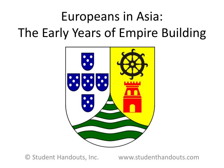 Europeans in asia the early years of empire building