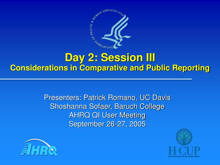 Day 2 session iii considerations in comparative and public reporting l.jpg