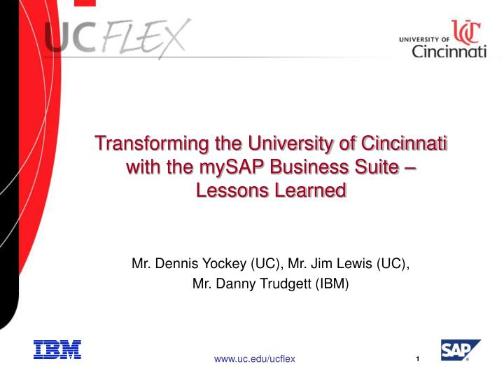 Transforming the university of cincinnati with the mysap business suite lessons learned l.jpg
