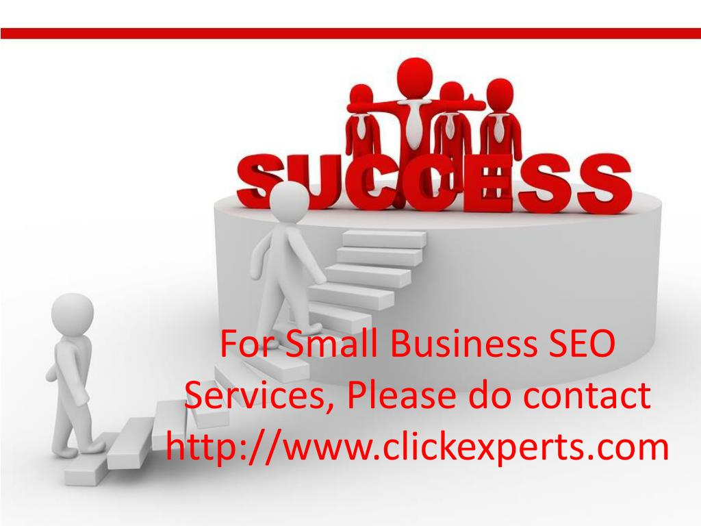 For Small Business SEO Services, Please do contact http://www.clickexperts.com