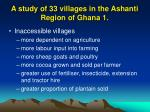 a study of 33 villages in the ashanti region of ghana 1
