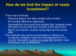 how do we find the impact of roads investment