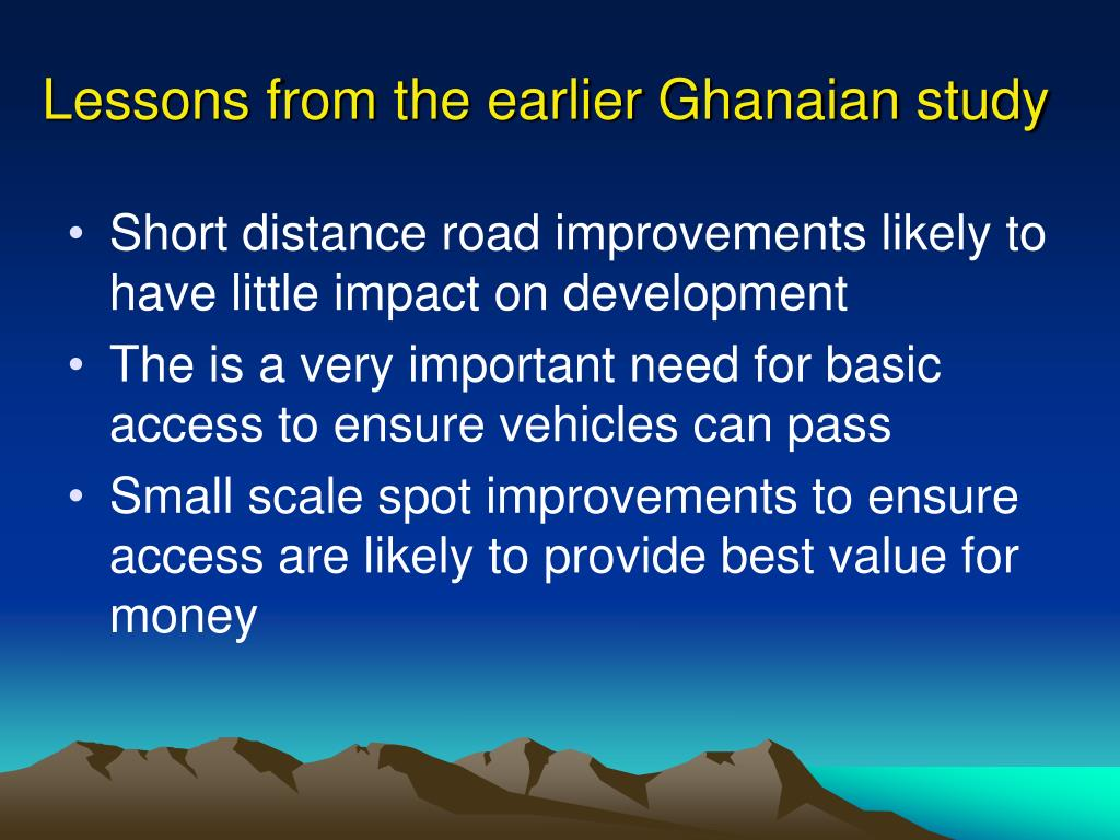 Lessons from the earlier Ghanaian study