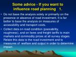 some advice if you want to influence road planning 1