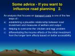 some advice if you want to influence road planning 2