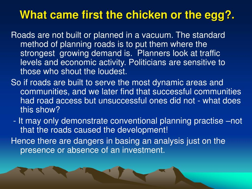 What came first the chicken or the egg?.