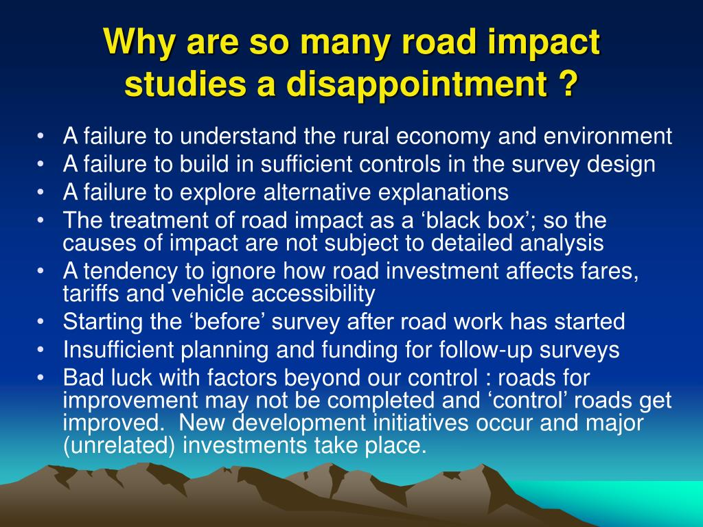 Why are so many road impact studies a disappointment ?