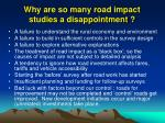why are so many road impact studies a disappointment