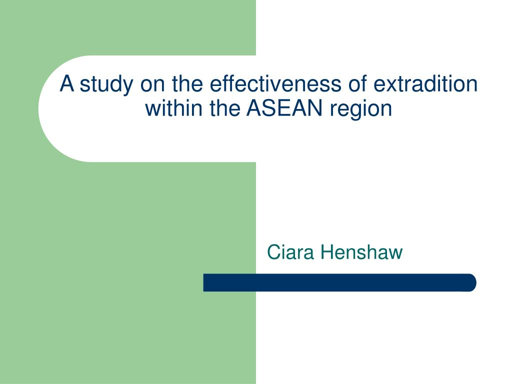 a study on the effectiveness of extradition within the asean region