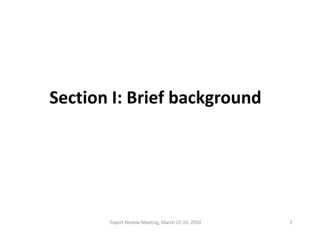Section I: Brief background
