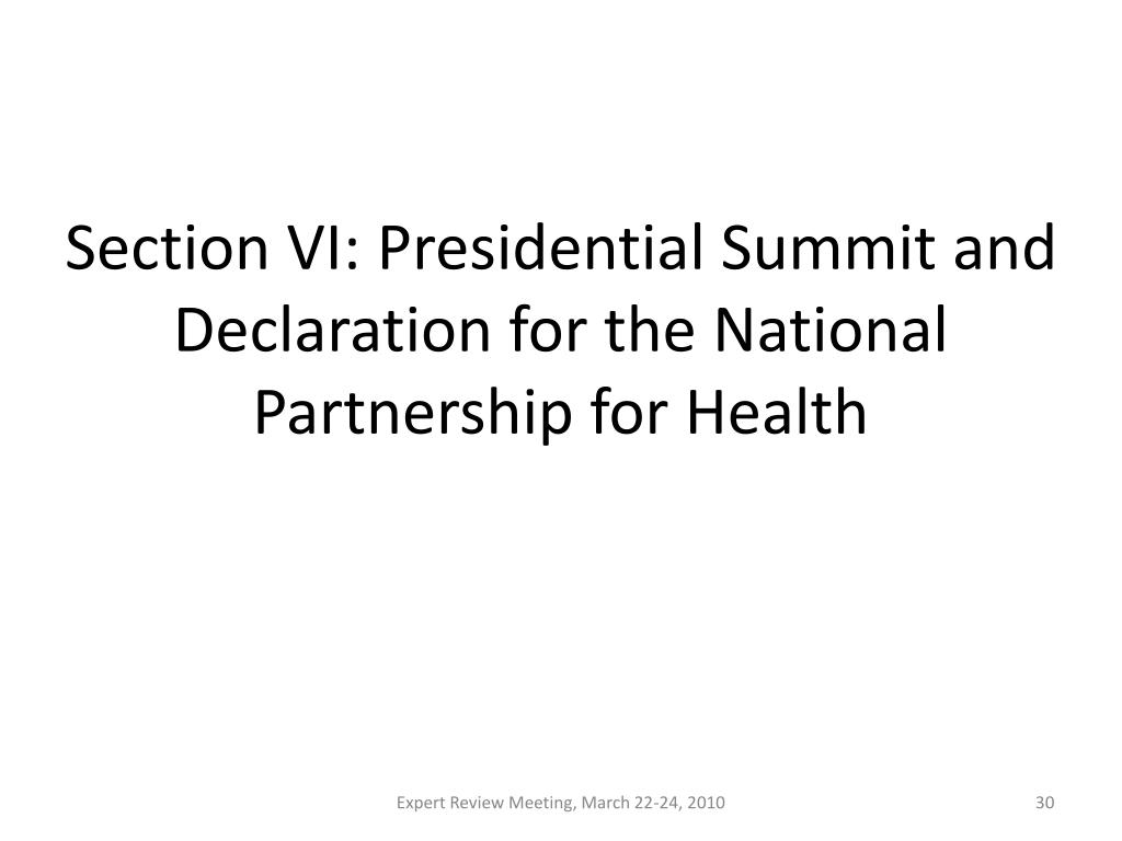 Section VI: Presidential Summit and Declaration for the National Partnership for Health