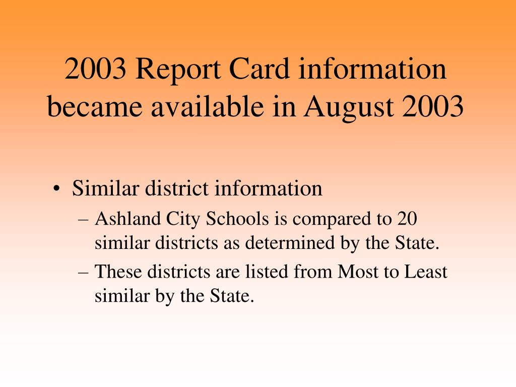 2003 Report Card information became available in August 2003