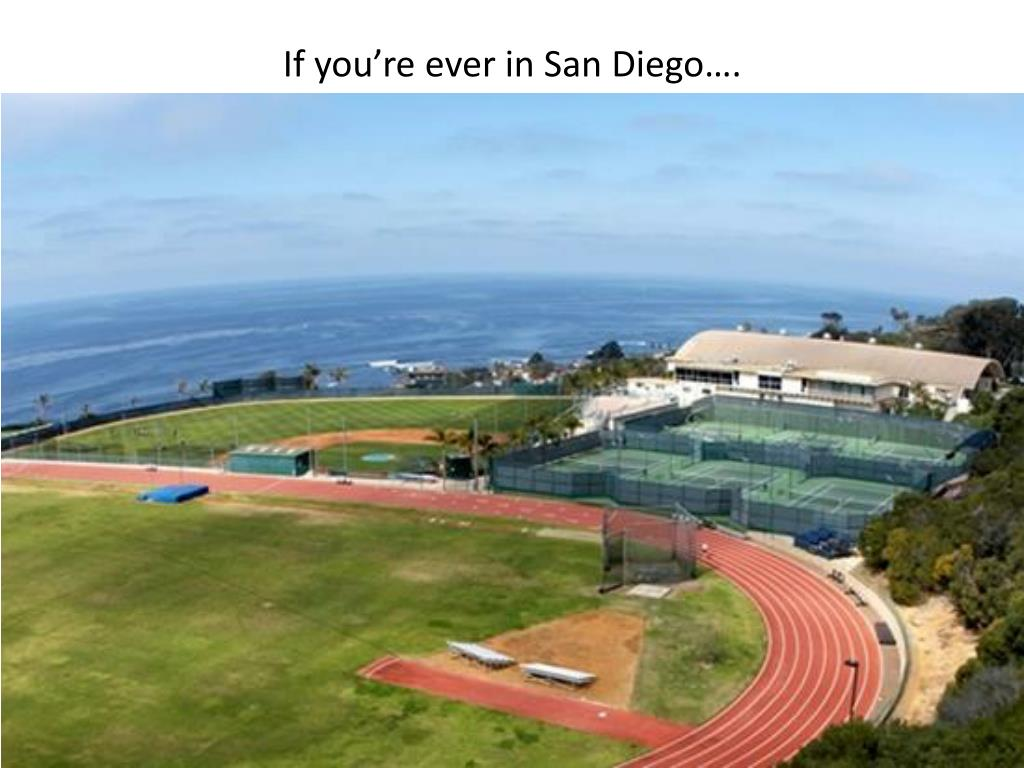 If you're ever in San Diego….