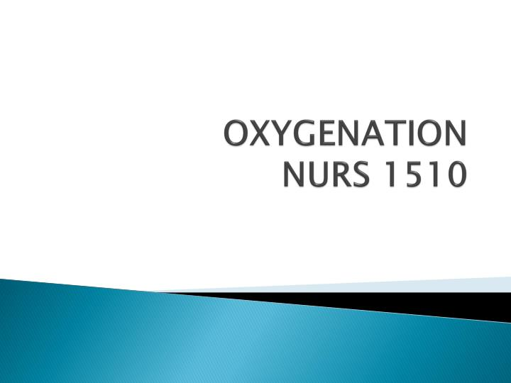 Oxygenation nurs 1510