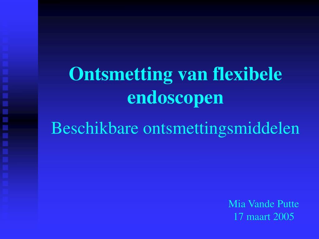 Ontsmetting van flexibele endoscopen