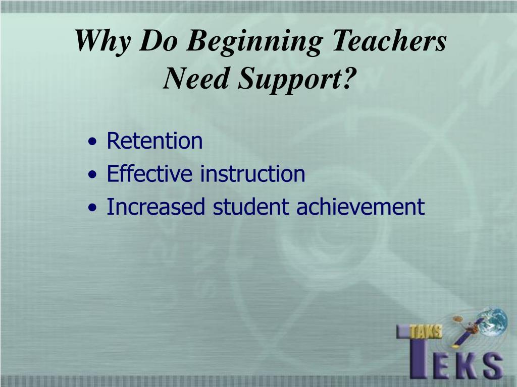 Why Do Beginning Teachers Need Support?