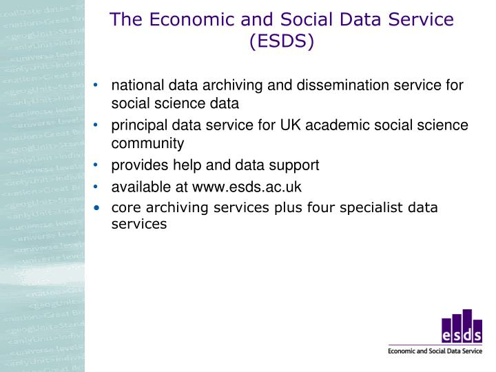 The Economic and Social Data Service (ESDS)