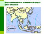 dominant wind patterns in the winter october to april dry season