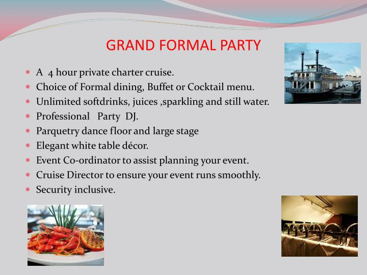 Grand formal party
